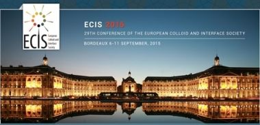 29th Conference of the European Colloid and Interface Society (ECIS) - September 6-11, 2015 - Bordeaux, France