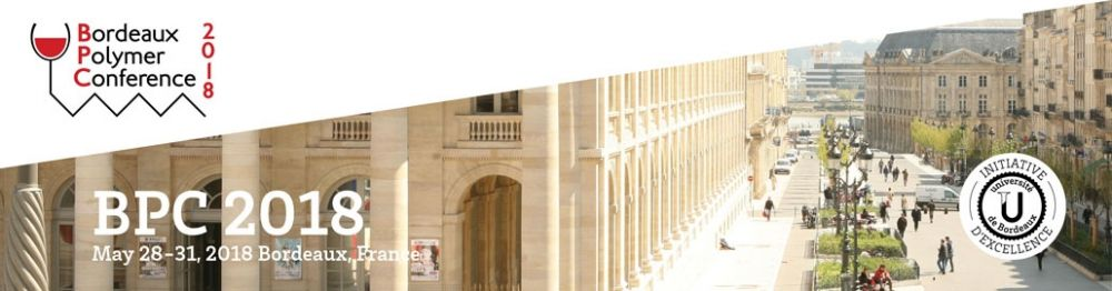 Bordeaux Polymer Conference - May 28-31, 2018 - Bordeaux INP