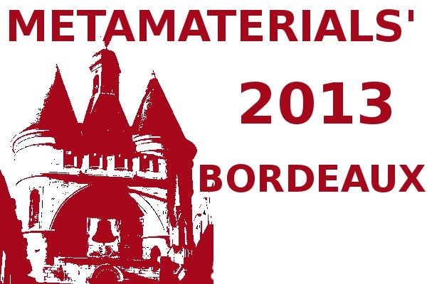 Metamaterials'2013 - The 7th International Congress on Advanced Electromagnetic Materials in Microwaves and Optics - 16-21 September 2013, Bordeaux - France,