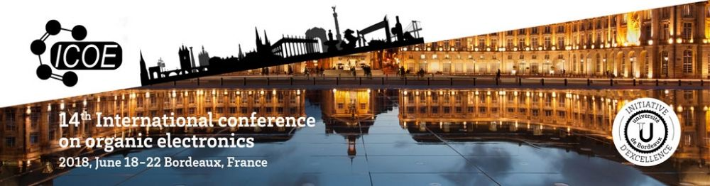 14th International Conference on Organic Electronics - 2018 (ICOE-2018) , June 18 - 22, 2018 - Bordeaux,